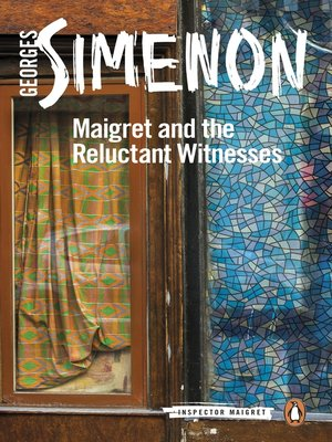 cover image of Maigret and the Reluctant Witnesses